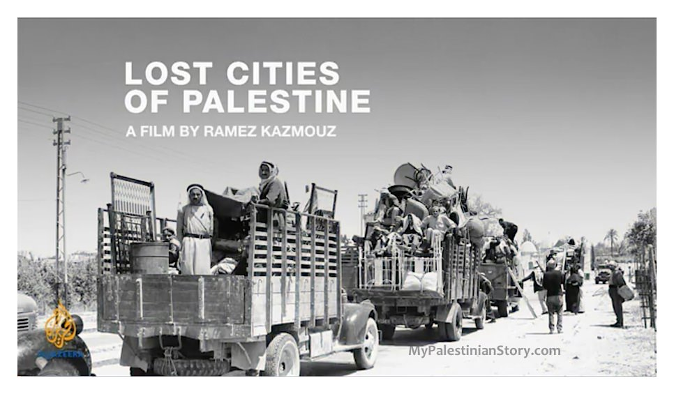 Lost Cities of Palestine – an Al Jazeera film by Ramez Kazmouz (2011)